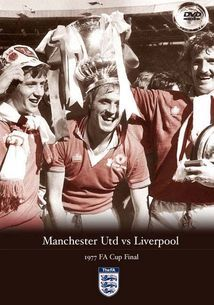 Liverpool v Manchester Utd 1977 FA Cup Final