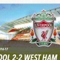 LFC 2-2 West Ham at Anfield