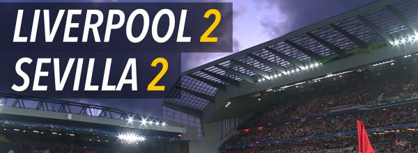 Liverpool 2-2 Sevilla: Post Match Report