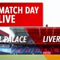 Live Updates Crystal Palace v Liverpool