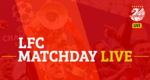 LIVE: LFC Match Updates and Goal Alerts